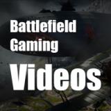 Battlefield Gaming Videos