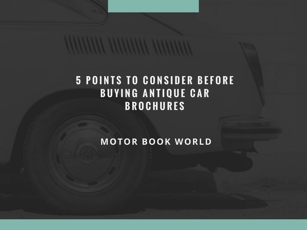 5 Points to Consider Before Buying Antique Car Brochures