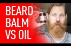 Beard Balm vs Beard Oil | Thanks to Eric Bandholz